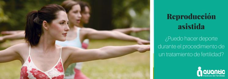 La realización de actividad física durante los tratamientos de fertilidad