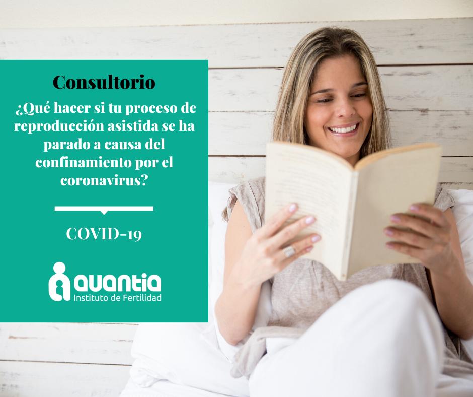 ¿Qué hacer si tu proceso de reproducción asistida se ha parado a causa del confinamiento por el coronavirus?